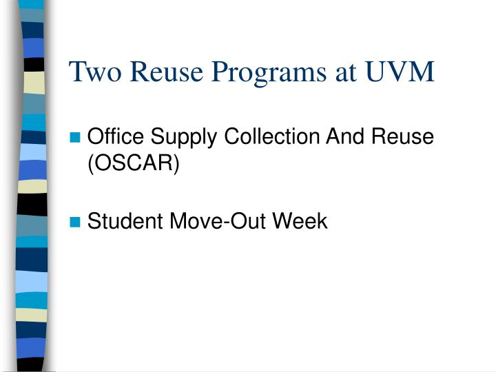 Two Reuse Programs at UVM