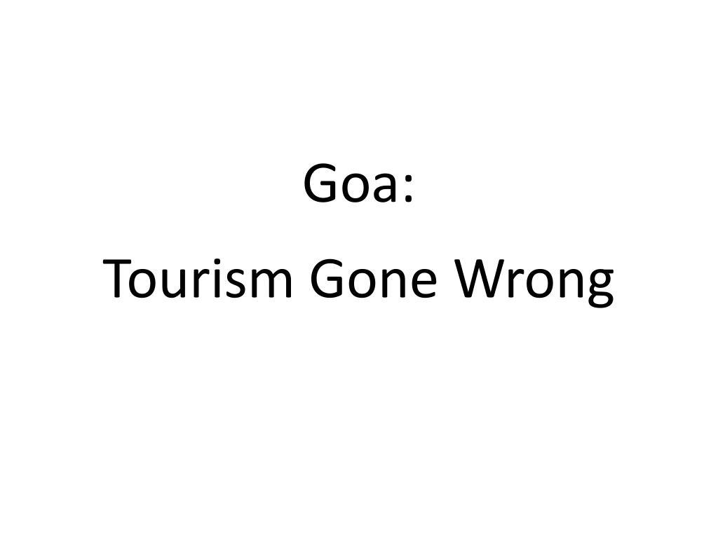 goa tourism gone wrong
