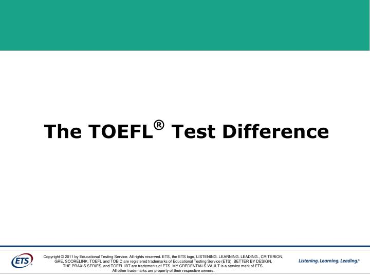 The toefl test difference