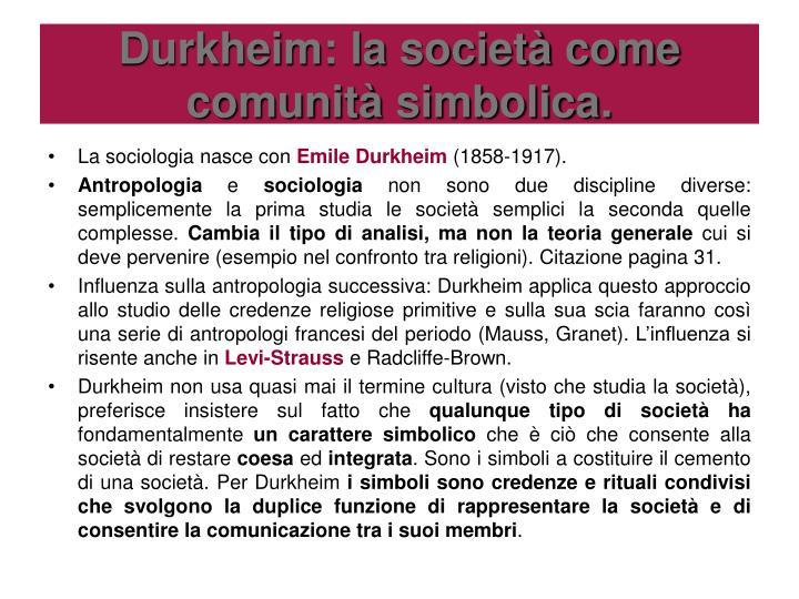 Durkheim: la società come comunità simbolica.