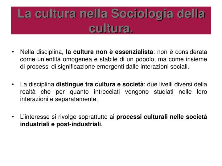 La cultura nella Sociologia della cultura.