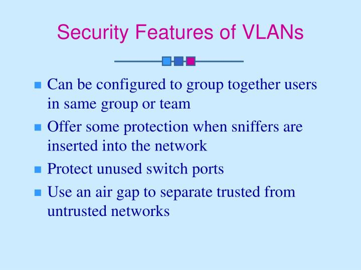Security Features of VLANs