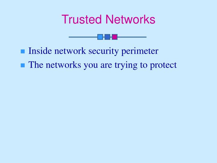 Trusted Networks