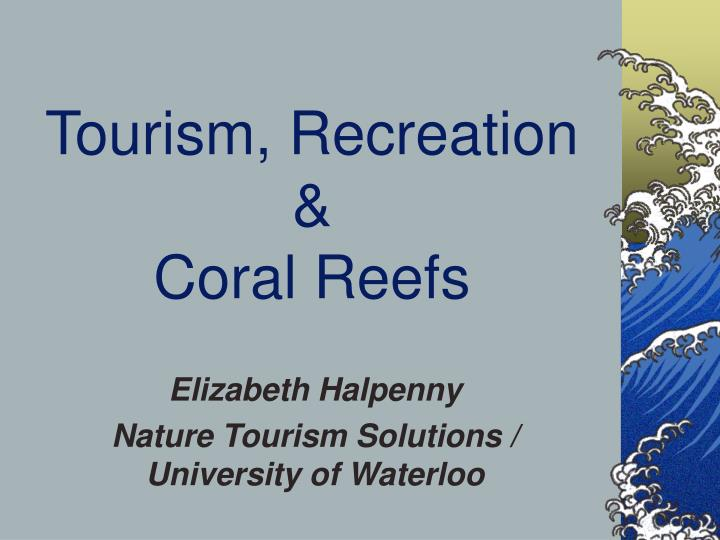 Tourism recreation coral reefs