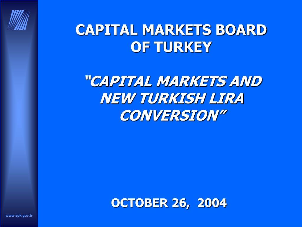 capital markets board of turkey capital markets and new turkish lira conversion