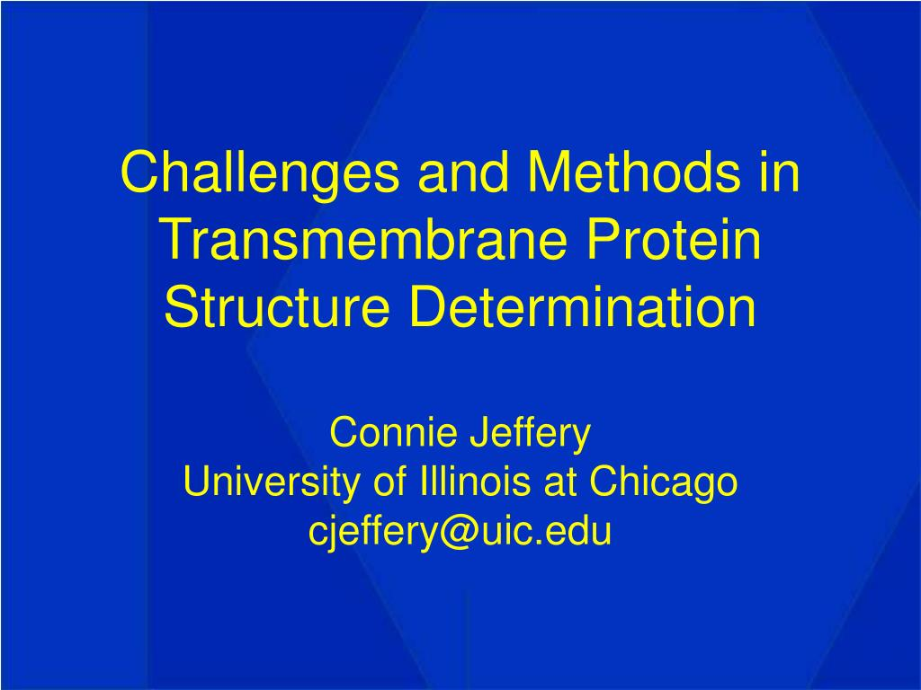 Challenges and Methods in Transmembrane Protein