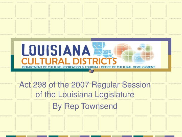 Act 298 of the 2007 regular session of the louisiana legislature by rep townsend