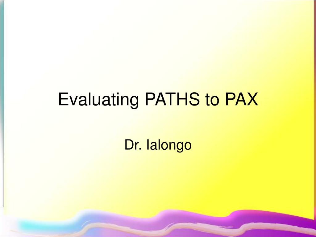 Evaluating PATHS to PAX