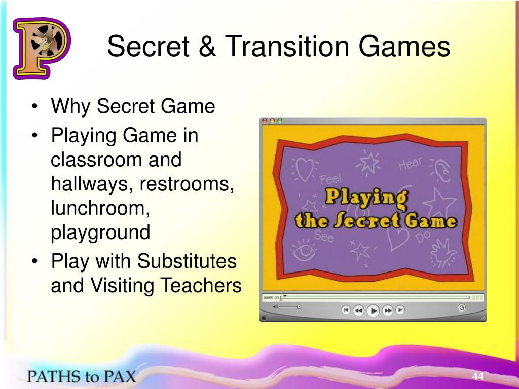 Secret & Transition Games