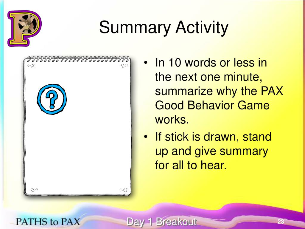 In 10 words or less in the next one minute, summarize why the PAX Good Behavior Game works.
