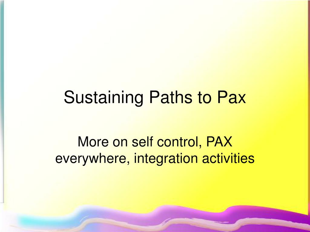 Sustaining Paths to Pax