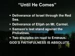 until he comes13
