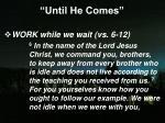 until he comes22