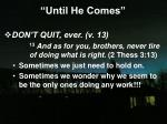 until he comes31