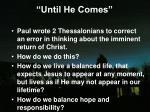 until he comes4