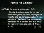 until he comes5