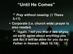 until he comes9