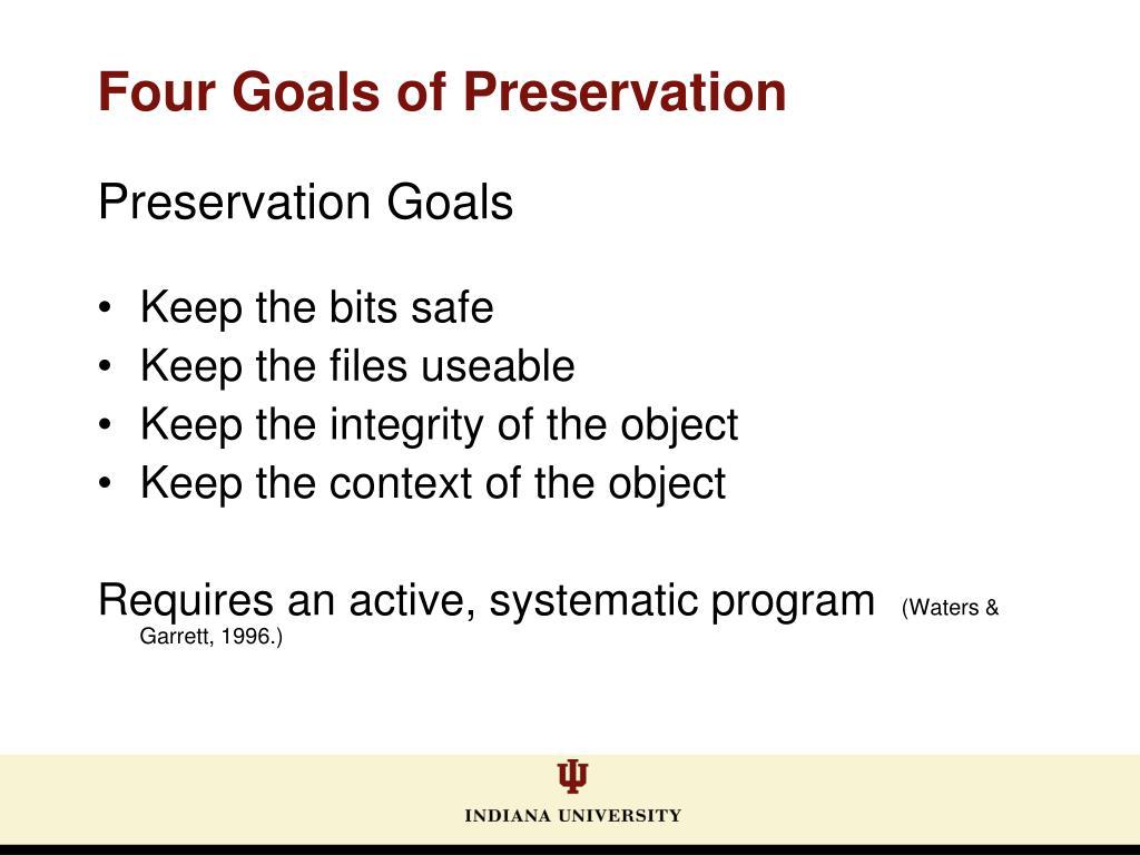 Four Goals of Preservation