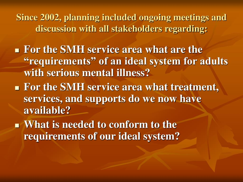 Since 2002, planning included ongoing meetings and discussion with all stakeholders regarding: