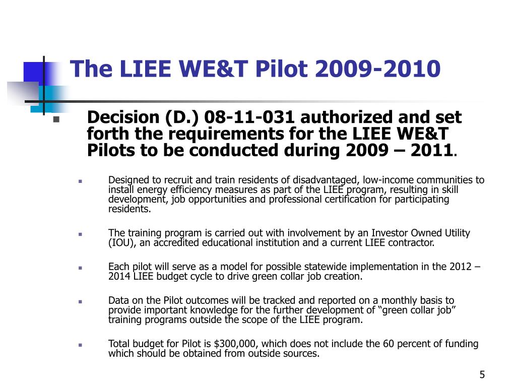 The LIEE WE&T Pilot 2009-2010