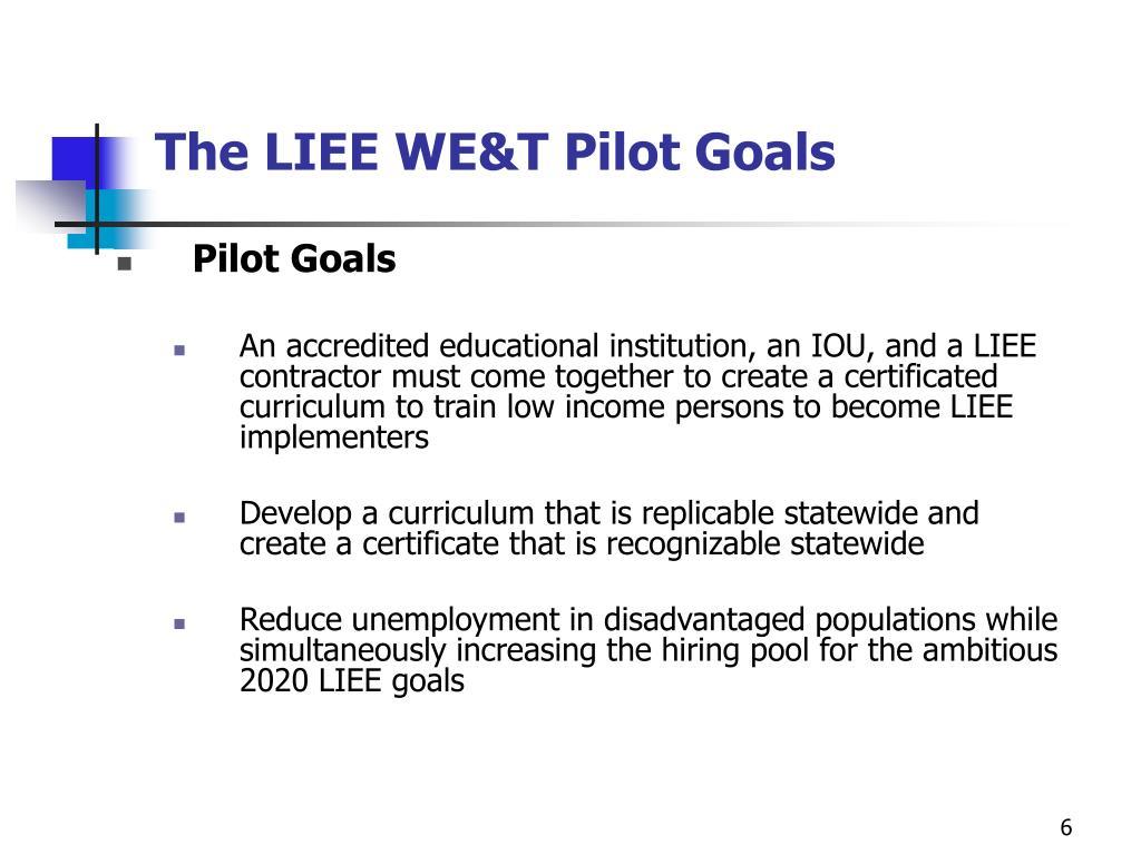 The LIEE WE&T Pilot Goals
