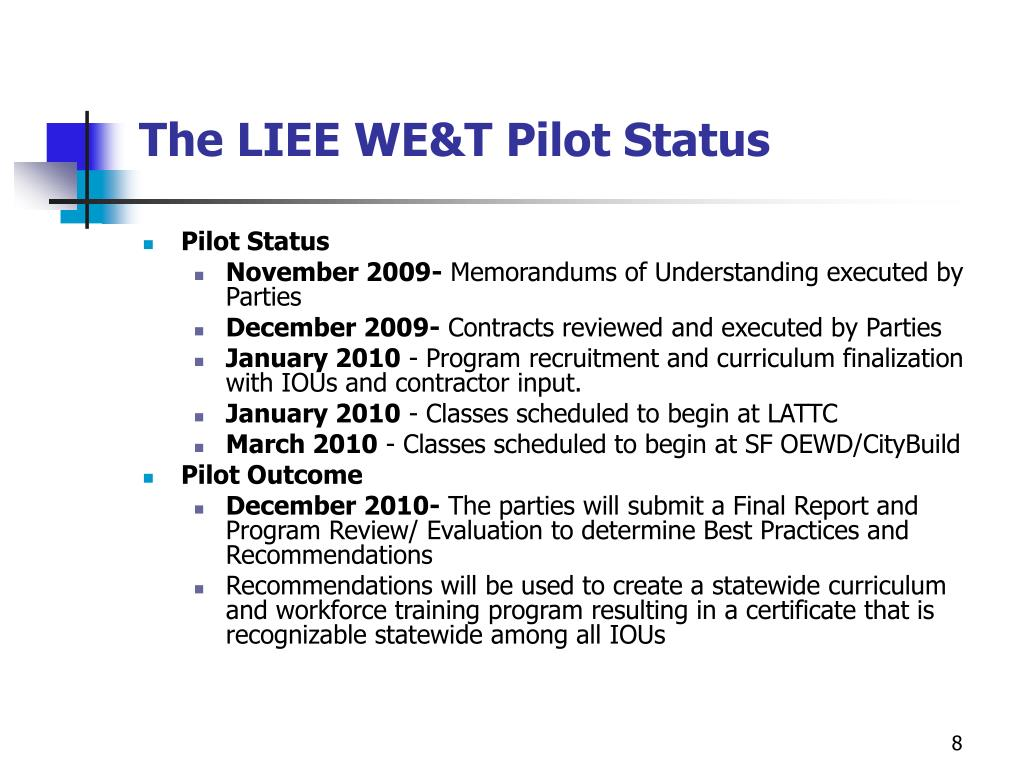 The LIEE WE&T Pilot Status
