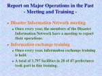 report on major operations in the past meeting and training