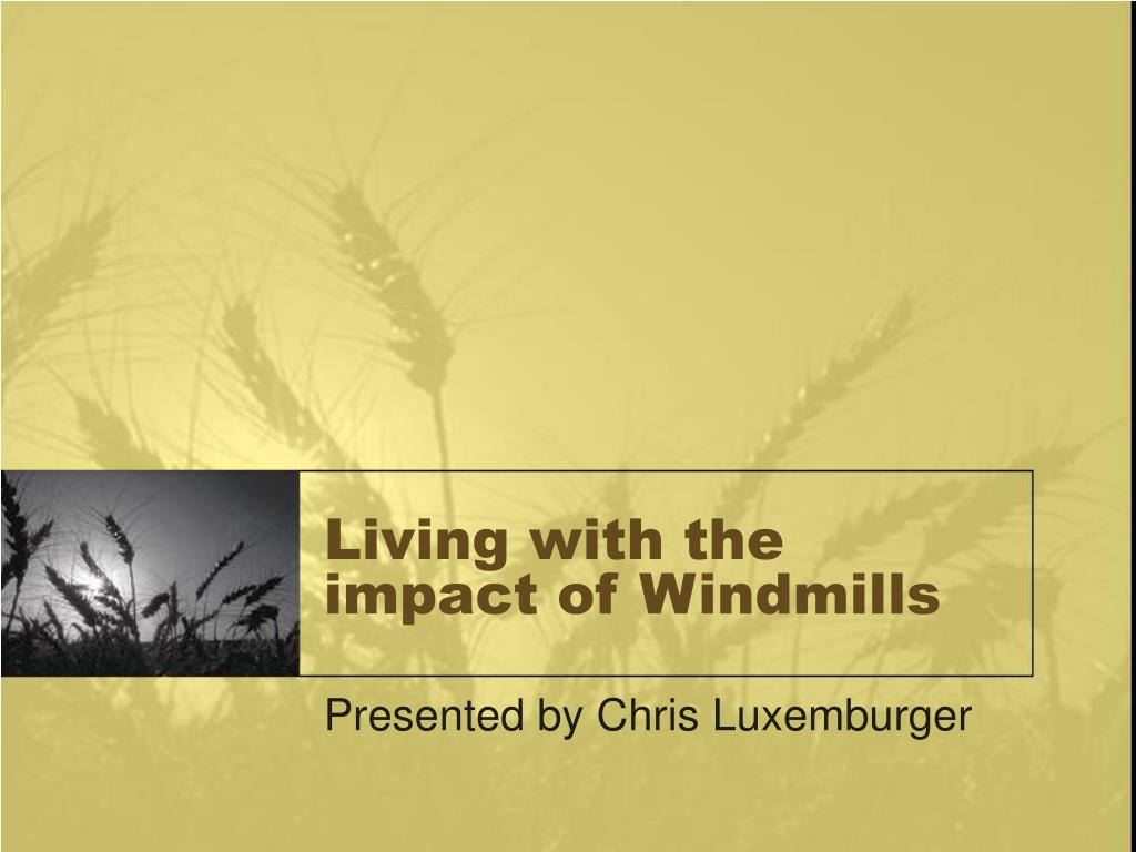 living with the impact of windmills