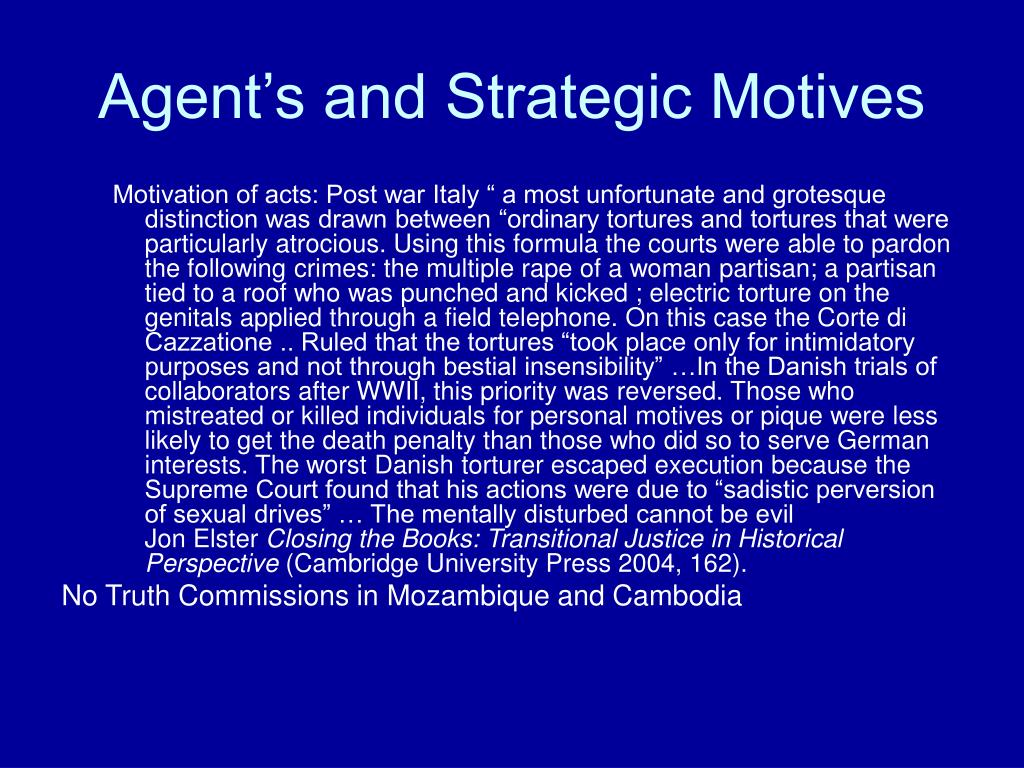 Agent's and Strategic Motives