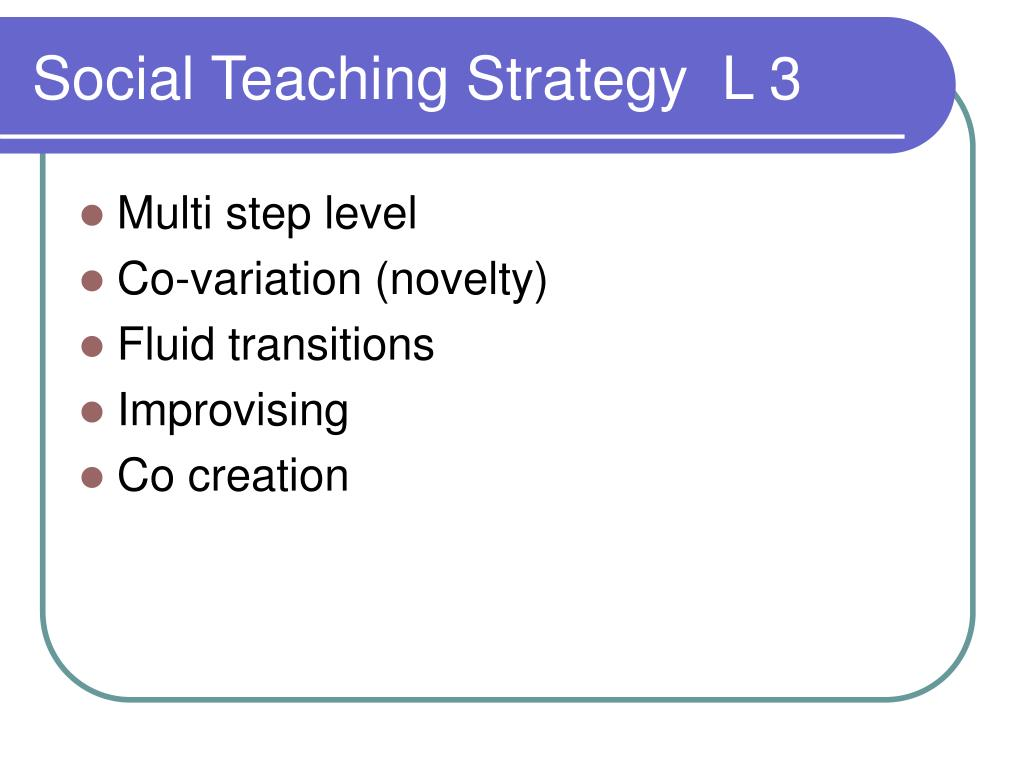 Social Teaching Strategy  L 3