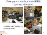 next generation ship based ftir spectroradiometer