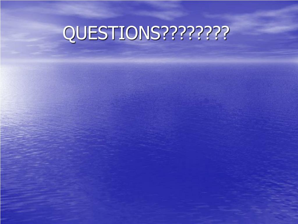 QUESTIONS????????