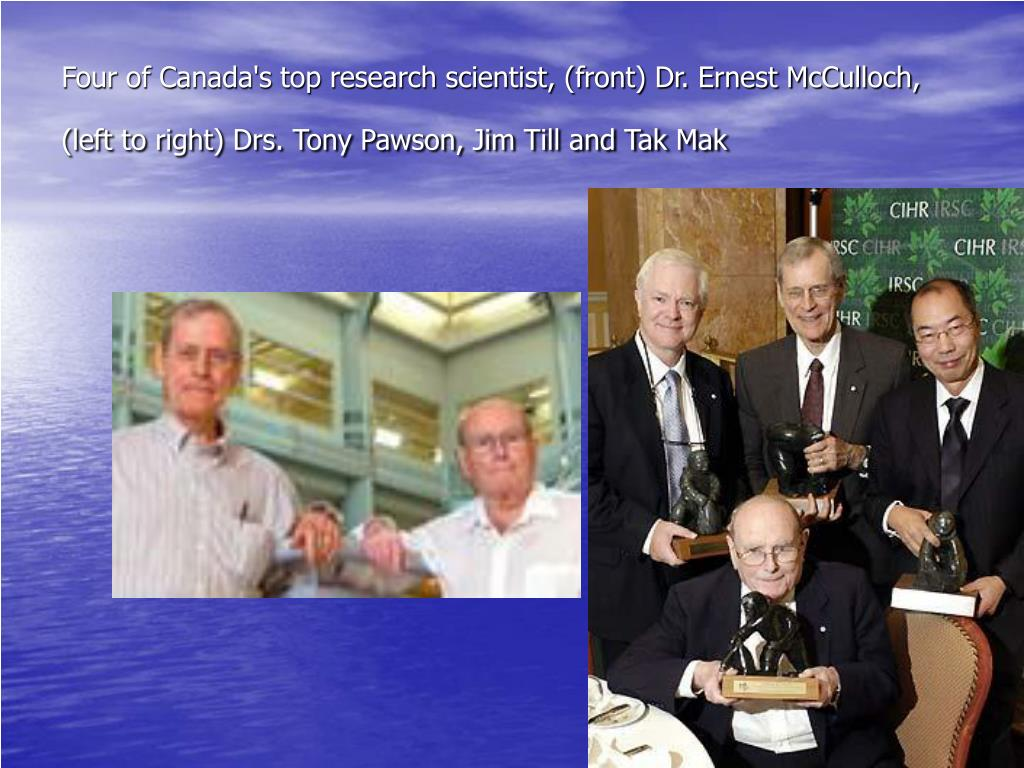Four of Canada's top research scientist, (front) Dr. Ernest McCulloch, (left to right) Drs. Tony Pawson, Jim Till and Tak Mak