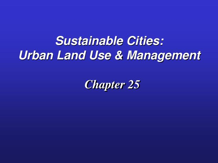 Sustainable cities urban land use management