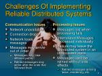 challenges of implementing reliable distributed systems