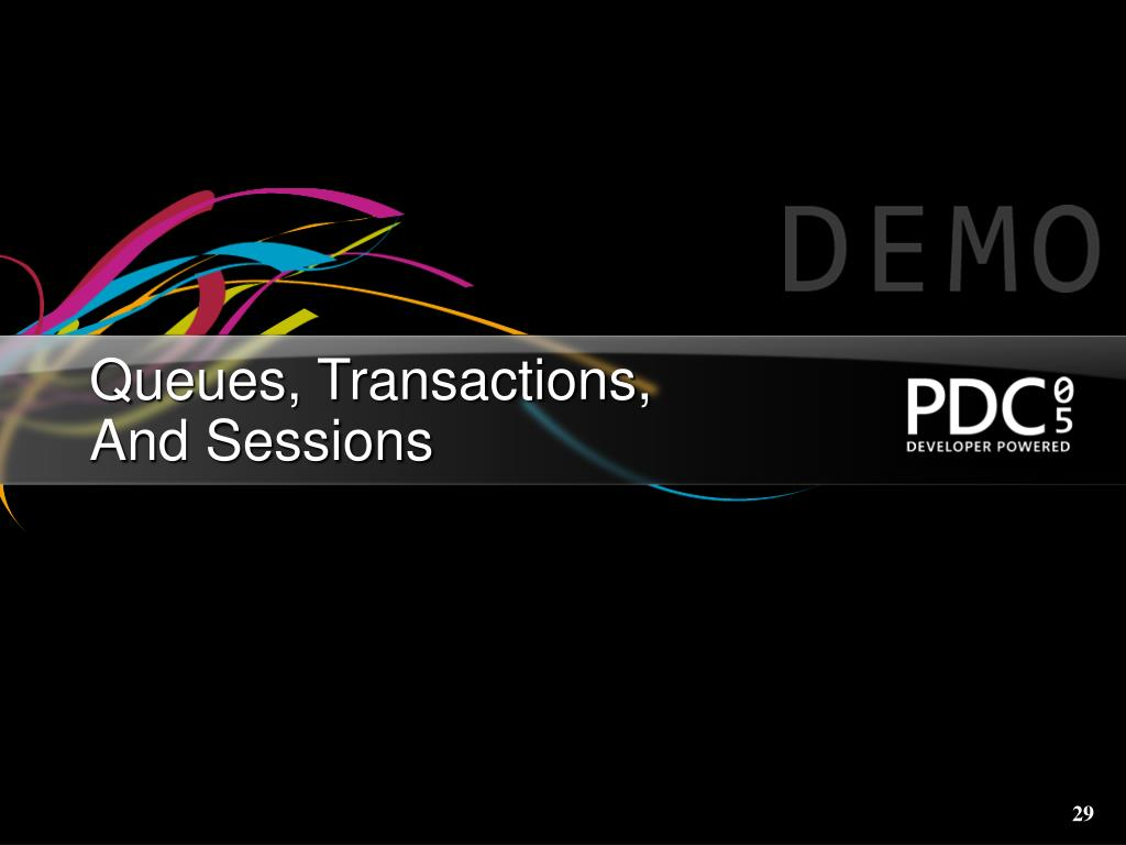 Queues, Transactions,