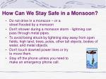 how can we stay safe in a monsoon