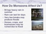 how do monsoons affect us