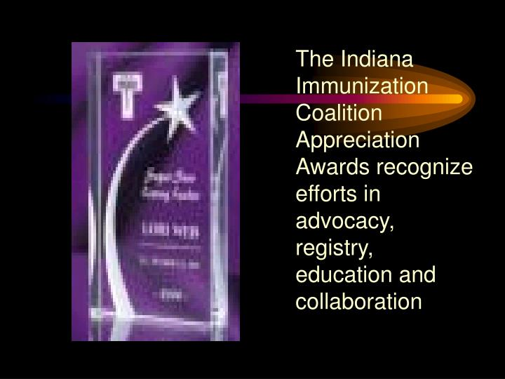 The Indiana Immunization Coalition Appreciation Awards recognize efforts in advocacy, registry, education and collaboration