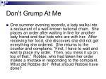 don t grump at me