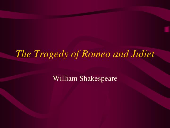 The tragedy of romeo and juliet l.jpg