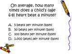 on average how many times does a child s age 6 8 heart beat a minute
