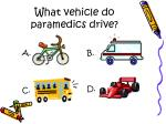 what vehicle do paramedics drive