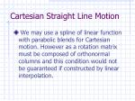 cartesian straight line motion32