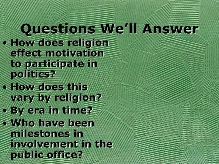 Questions We'll Answer