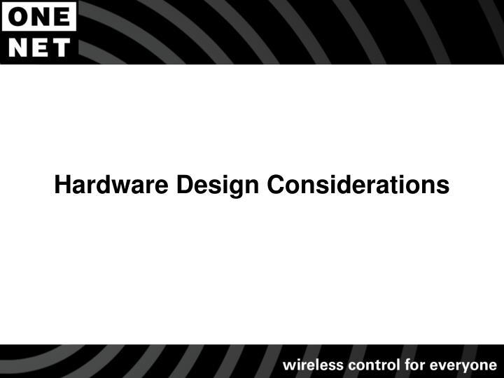 Hardware Design Considerations