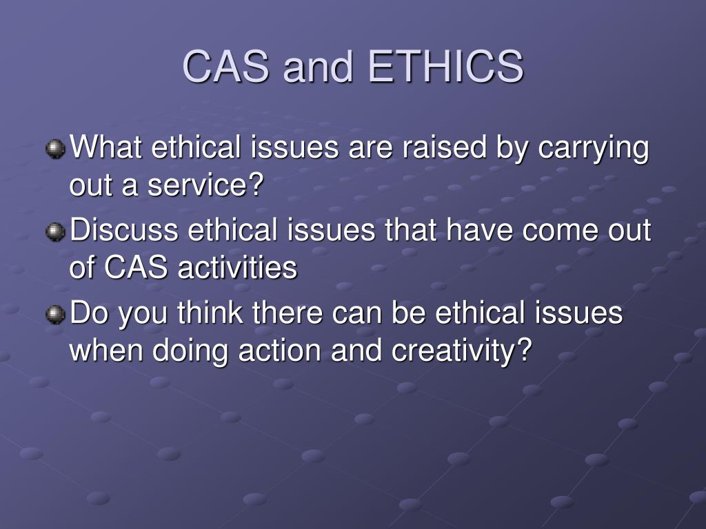 CAS and ETHICS
