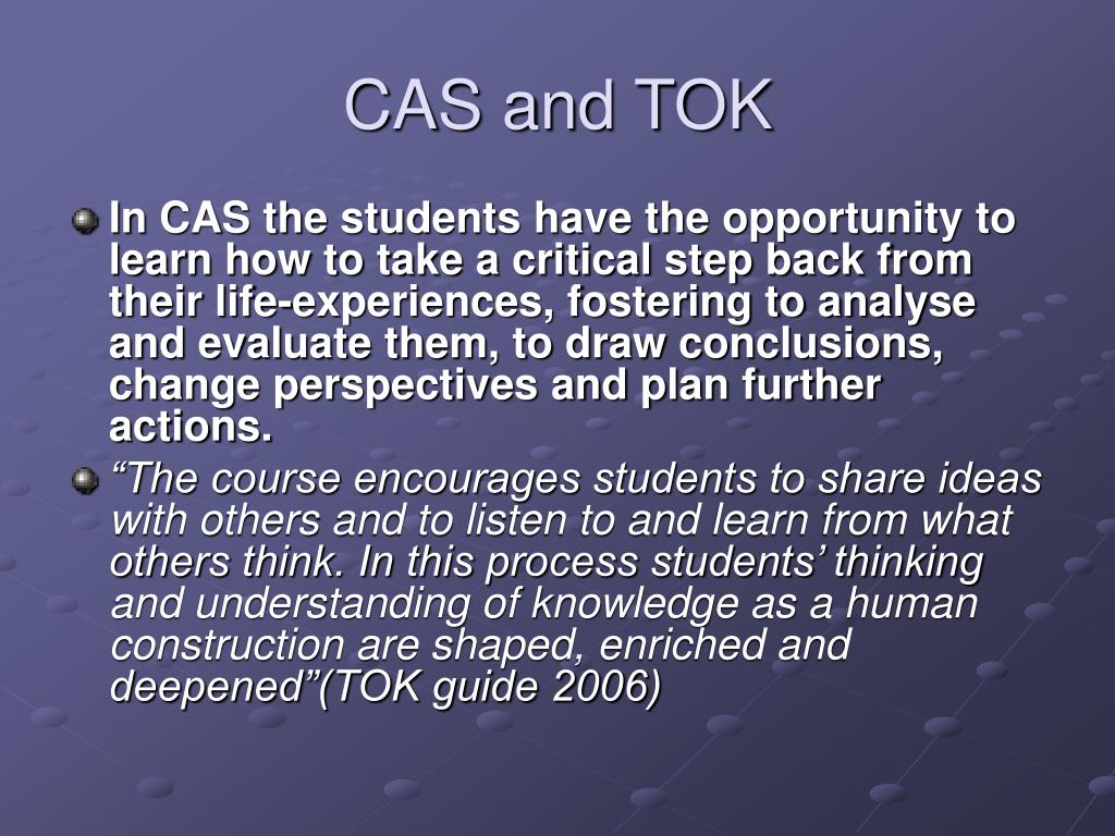 CAS and TOK