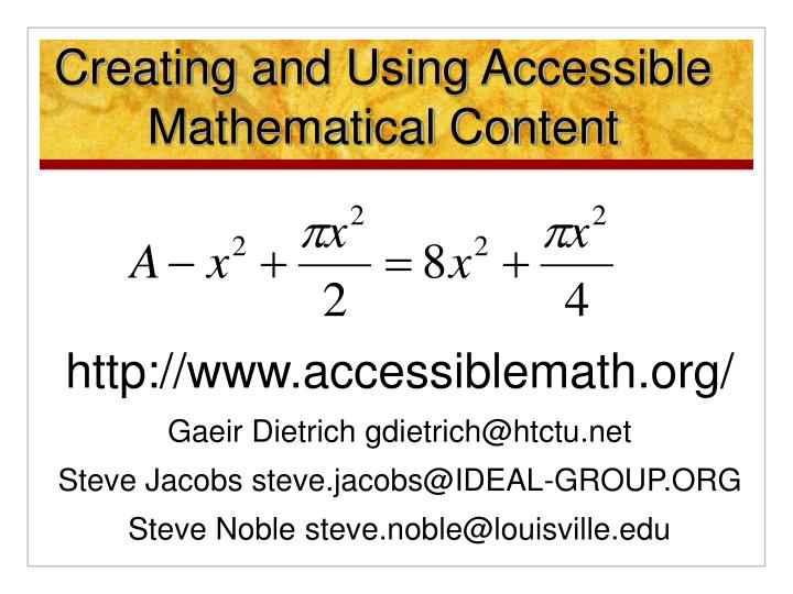 Creating and using accessible mathematical content l.jpg