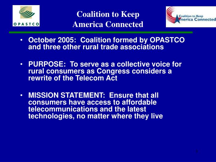 October 2005:  Coalition formed by OPASTCO and three other rural trade associations